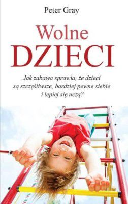 wolne-dzieci-jak-zabawa-sprawia-ze-dzieci-sa-szczesliwe-bardziej-pewne-siebie-i-lepiej-sie-ucza-b-iext29051143