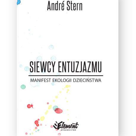 Andre Stern - Manifest ekologii dzieciństwa